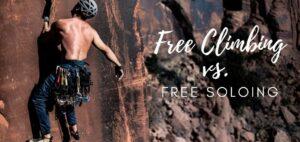 Free Climbing vs. Free Soloing