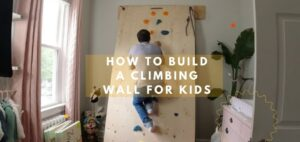 How to Build a Climbing Wall for Kids