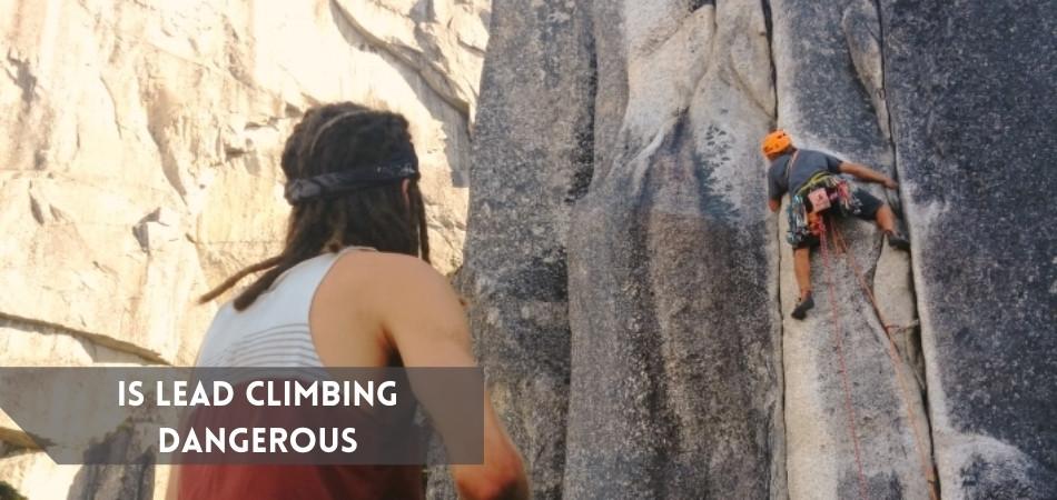 Is Lead Climbing Dangerous